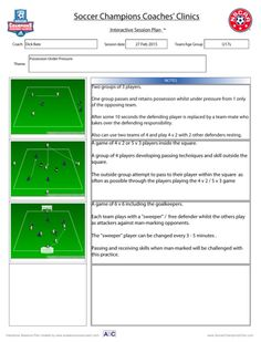 Possession Under Pressure http://soccerchampionsclinic.com/pdf/2015sessions/Bate_Possession_Pressure.pdf