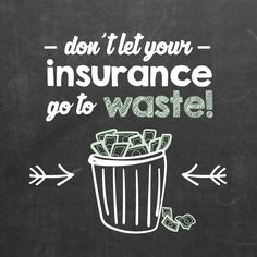 DID YOU REMEMBER to use all your insurance benefits this year? Don't let them go to waste!