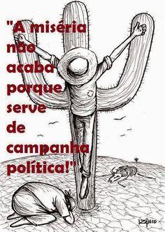 Post  Fala Sério!   : MISÉRIA = CAMPANHA POLÍTICA !