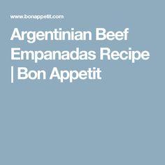 Argentinian Beef Empanadas  Recipe   Bon Appetit