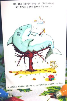 This is amazing.  A Great White (SHARK) Christmas Card- Day 1. $5.00, via Etsy.