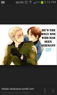 This theory that Italy is the only person to see Germany cry is false. There is no fine evidence that this has occurred, continuing, to prove this theory plausible, a person would have had to stalk Germany for his entire live to find out whether what is written is true or false.