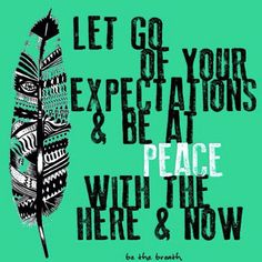 f8d5cb88f2e7 Let go of your expectations..... Inspirational Quotes About Strength