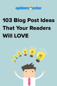 Having a hard time coming up with great blog post ideas? Here's a list of 103 original blog post ideas that you can write about today!