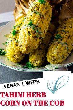 Vegan Corn on the Cob - This butter free and oil free corn on the cob is dressed in a tahini herb sauce and grilled to perfection. You can also bake the corn in the oven. Make it for your next BBQ or Dinner #vegancornonthecob #wfpbcorn #wfpbbq #veganbbq #veganside Vegan Bbq Recipes, Healthy Grilling Recipes, Corn In The Oven, Lemon Tahini Sauce, Homemade Fries, Grilled Tofu, Cob, Fresh Herbs, Dessert Recipes