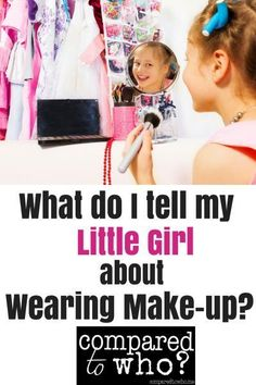 What do I tell my daughter about wearing makeup? When should girls be allowed to start wearing it? And, how do we explain why we moms wear it? Great perspective here from Compared to Who?