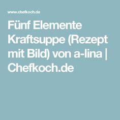 Fünf Elemente Kraftsuppe (Rezept mit Bild) von a-lina | Chefkoch.de