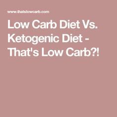 Low Carb Diet Vs. Ketogenic Diet - That's Low Carb?!