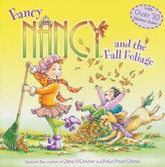 Fancy Nancy is back in New York Times bestselling team Jane O'Connor and Robin Preiss Glasser's picture book series. Fancy Nancy loves fall-the fashion, the weather, and especially the colors of the leaves! As Fancy Nancy helps Mom and Dad rake th. Reading Club, Fall Preschool, Preschool Curriculum, Fallen Book, Fancy Nancy, Thing 1, Little Learners, Parents As Teachers, Kids Events