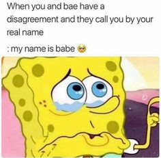 When you and bae have a disagreement and they call you by your real name : my name is babe © - iFunny :) Funny Girl Meme, Funny Boyfriend Memes, Funny Memes About Girls, Girl Memes, Funny Relatable Memes, Funny Tweets, Funny Jokes, Funny Drunk, Drunk Texts