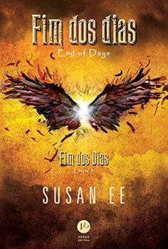 Fim dos dias – Fim dos dias – vol. 3 by Susan Ee - Books Search Engine I Love Books, Books To Read, My Books, Reading Online, Books Online, Saga, Book Lists, Book Series, Writer
