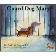 Guard Dog Mary (Dachshund Dog) Doggie Tails - Mary the Dachshund Gets Out of the House and Goes to Guard the Neighbors' House While They Are On Vacation - AUTOGRAPHED - Paperback - 2003 Edition
