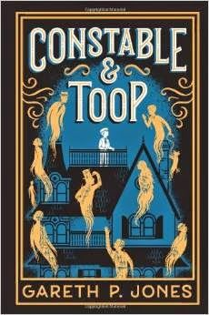 Finding Wonderland: Thursday Review: CONSTABLE & TOOP by Gareth P. Jones