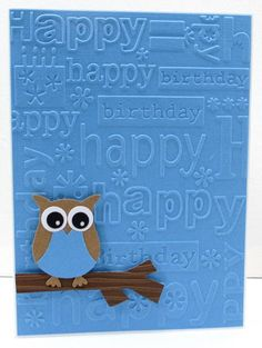 handmade birtday card from Jenfa Cards ... happy birthday words Cuttlebug Embossing Folder ... owl punch  dressed in matching blue ... quick and easy card ...