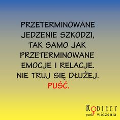 puść to co Ci nie służy. Personal Development, Poems, Inspirational Quotes, Wisdom, Faith, Thoughts, Humor, How To Plan, This Or That Questions