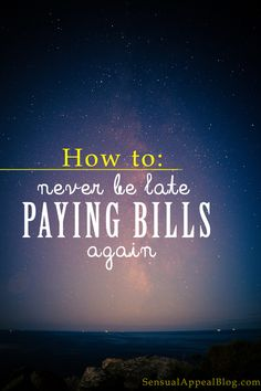 How to never be late paying bills again