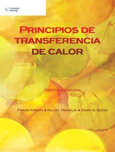Principios de transferencia de calor / Frank Kreith, Raj M. Manglik, Mark S. Bohn. Cengage Learning, imp. 2012