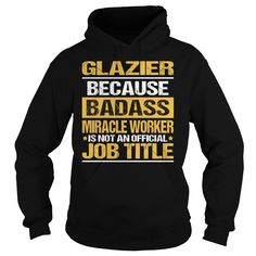 Awesome Tee For Glazier T-Shirts, Hoodies. SHOPPING NOW ==►…