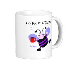 Ladies Cute #Busy Bee #Coffee Buzz Mug ...for energetic #caffeine-addicted gogetters.  Know a gal who gets a few cups of hot #java in her and zips through a week's worth of work in a single day?  You, maybe?  Here's your #mug!