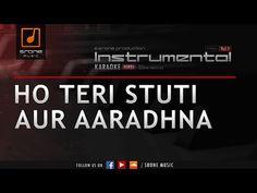 Ho Teri Stuti Aur Aaradhana (Srone' Instrumental) - YouTube Worship Songs, Gospel Music, Instrumental, Karaoke, Christ, Album, Youtube, Christians, Musica