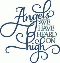 Silhouette Design Store - View Design #52525: angels we have heard on high - layered phrase