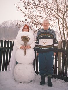 """Honey, go stand behind that snowman."" ""Why?"" ""so that we can take a picture."" ""Ok. Let me grab a bouquet and a veil. It'll be like our wedding picture!"""