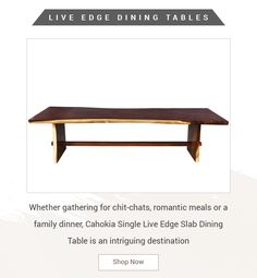 Whether gathering for chit-chats, romantic meals or a family dinner, Cahokia Single Live Edge Slab Dining Table is an intriguing destination #diningtable #interiordesign #furniture #diningroom #homedecor #table #interior #diningchair #furnituredesign #design #coffeetable #woodworking #diningroomdecor #wood #suarwood #livingroom #home #chair #decor #solidwood #dining #customfurniture #diningchairs #interiors #handcrafted #liveedge #acaciawood #liveedgetable #iron Custom Furniture, Furniture Design, Dining Bench, Dining Chairs, Romantic Meals, Live Edge Table, Acacia Wood, Solid Wood, Woodworking