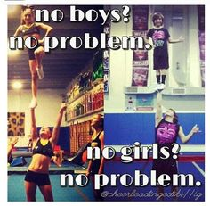 :) #cheer # that's right we have a guy on our team but we have not got that far with stunting yet