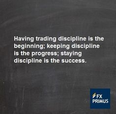 Having trading discipline is the beginning; keeping discipline is the progress; staying discipline is the success #FXPRIMUS #quote #Forex #trading #money #currency