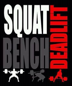 Squat Bench Deadlift  and sometimes overhead press and row - basically perfect gym work out