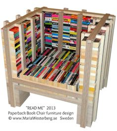 """READ ME""  2013. Paperback Book Chair furniture design  © Maria WESTERBERG (Furniture Designer, Sweden) www.MariaWesterberg.se [Do not remove. Caption required by law.] COPYRIGHT LAW: http://pinterest.com/pin/86975836525792650/  PINTEREST on COPYRIGHT:  http://pinterest.com/pin/86975836526856889/ The Golden Rule: http://www.pinterest.com/pin/86975836527744374/  Food for Thought: http://www.pinterest.com/pin/86975836527810134/"