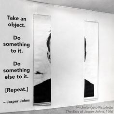 From Jasper Johns's notebook.