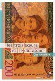 ˜Les œtrois soeurs et le dictateur | Fontenaille, Élise (1962-....). Auteur