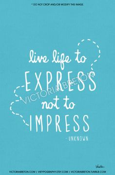 Live Life to Express, Not to Impress - 11x17 typography print - life quote typography - modern w