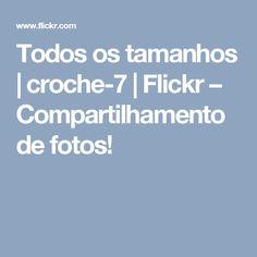 Todos os tamanhos | croche-7 | Flickr – Compartilhamento de fotos!