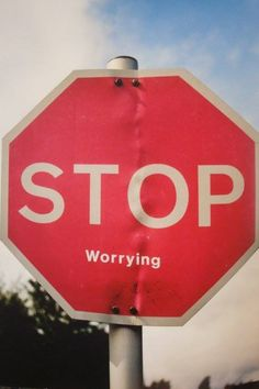 stop worrying :)