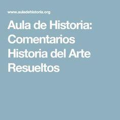 Aula de Historia: Comentarios Historia del Arte Resueltos