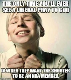Hahahahaha and it never is. Its ALWAYS a liberal with a gun. They should just work to ban themselves from owning weapons!