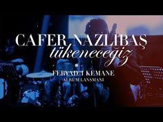 Cafer Nazlıbaş - Tükeneceğiz (Feryad-ı Kemane | Canlı - Live) - YouTube
