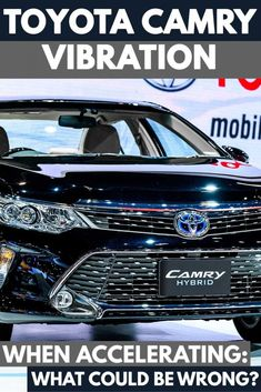 Toyota Camry Vibration When Accelerating What Could Be Wrong Vehicle Hq Toyota Camry Camry Toyota