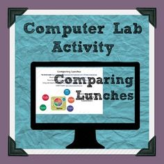Comparing and contrasting Lunches Computer Lab Activity