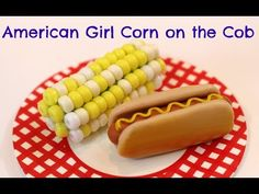 How to make American Girl Corn on the Cob - YouTube