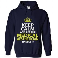 MEDICAL AESTHETICIAN Keep Calm And Let Handle It T Shirts, Hoodies. Check price ==► https://www.sunfrog.com/No-Category/MEDICAL-AESTHETICIAN--Badass-9338-NavyBlue-Hoodie.html?41382 $35.99