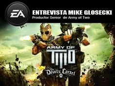 Entrevista a Productor de Army of Two - http://www.tecnogaming.com/2013/03/entrevista-a-productor-de-army-of-two/