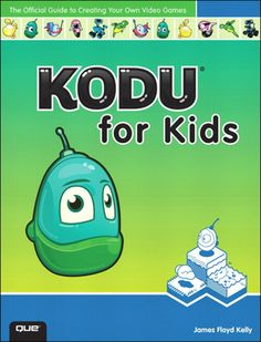 Buy Kodu for Kids: The Official Guide to Creating Your Own Video Games by James Floyd Kelly and Read this Book on Kobo's Free Apps. Discover Kobo's Vast Collection of Ebooks and Audiobooks Today - Over 4 Million Titles! Visual Programming Language, Programming Tools, Programming For Kids, Science Books, Computer Science, Kodu Game Lab, Teaching Computers, Coding For Kids, Mini Games