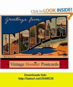 Greetings from Indiana Vintage Hoosier Postcards (9780253216519) Robert Reed , ISBN-10: 0253216516  , ISBN-13: 978-0253216519 ,  , tutorials , pdf , ebook , torrent , downloads , rapidshare , filesonic , hotfile , megaupload , fileserve