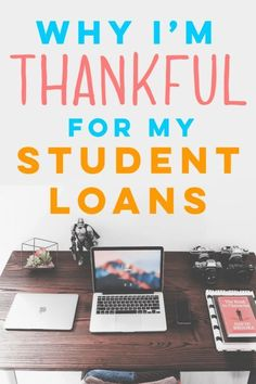 Why I M Thankful For Student Loans With Images Student Loan