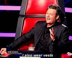 """I also wear vests"" - Blake Shelton #StuffCoachesSay #TheVoice"