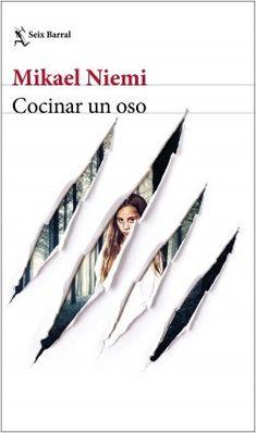 Cocinar un oso / Mikael Niemi Sherlock Holmes, Novels, Animal, Barcelona, Link, Google, Great Books, Free Books, Writing A Book