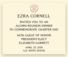 We imagined an alumni reunion dinner (unfettered by the constraints of time) that proud founder Ezra Cornell might host to introduce president-elect Elizabeth Garrett to his namesake institution.